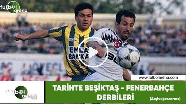 'Tarihte Beşiktaş - Fenerbahçe derbileri