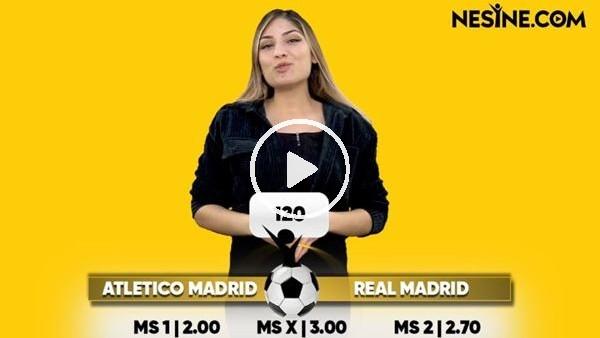 'Atletico Madrid - Real Madrid TEK MAÇ Nesine'de! TIKLA & OYNA