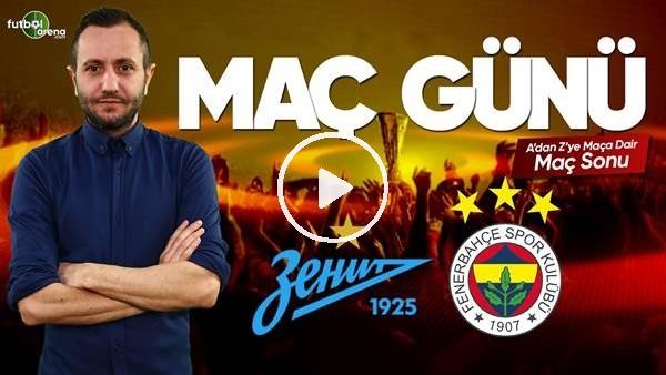 'Zenit -  Fenerbahçe maçı sonrası değerlendirmeler