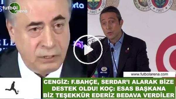 """'Ali Koç'tan Mustafa Cengiz'e """"Serdar Aziz ve Tolga Ciğerci"""" teeşkkürü"""