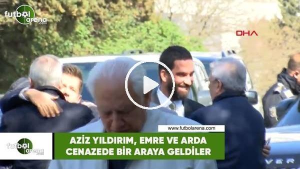 'Aziz Yıldırım, Arda Turan ve Emre Belözoğlu cenazede bir araya geldiler