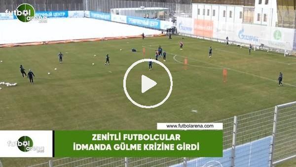 'Zenitli futbolcular idmanda gülme krizine girdi