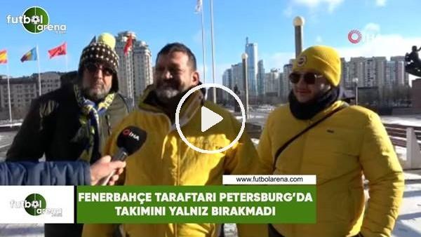 'Fenerbahçe taraftarı Petersburg'da takımını yalnız bırakmadı