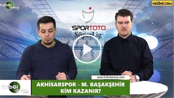 'Akhisarspor - Başakşehir maçını kim kazanır?