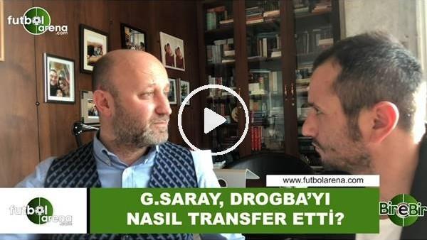'Galatasaray, Drogba'yı nasıl tercih etti?