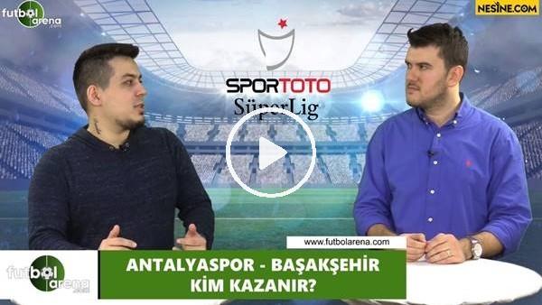 'Antalyaspor - Başakşehir maçını kim kazanır?