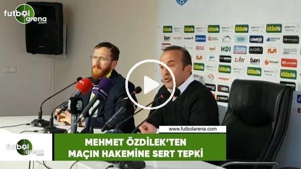 'Mehmet Özdilek'ten maçın hakemine sert tepki