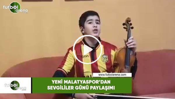 'Yeni Malatyaspor'dan  Sevgililer Günü paylaşımı