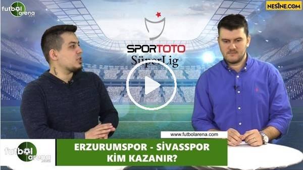 'Erzurumspor - Sivasspor maçını kim kazanır?