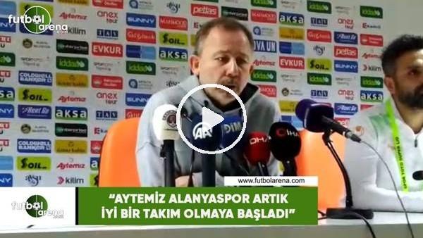 """'Sergen Yalçın: """"Aytemiz Alanyaspor iyi bir takım olmaya başladı"""""""