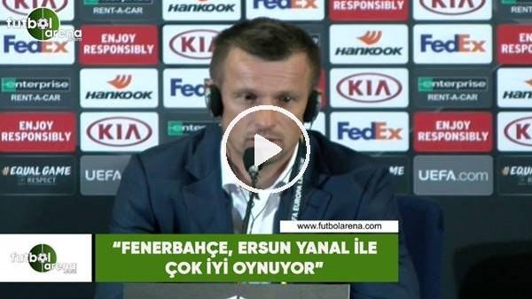 """'Sergei Semak: """"Fenerbahçe, Ersun Yanal ile çok iyi oynuyor"""""""