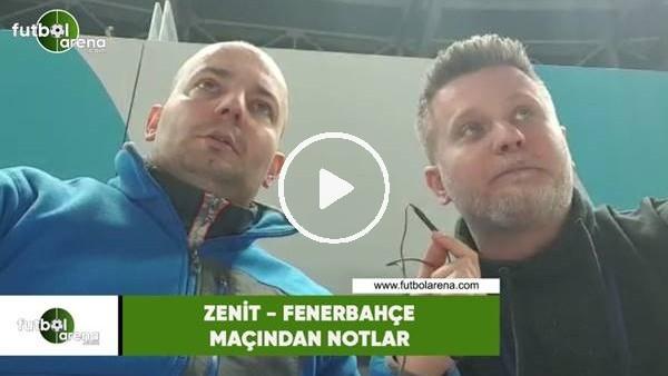 'Zenit - Fenerbahçe maçından notlar! Senad Ok ve Volkan Demir aktardı...
