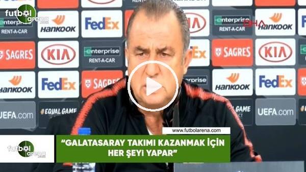 """'Fatih Terim: """"Galatasaray takımı kazanmak için her şeyi yapar"""""""