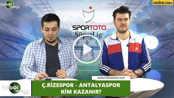 'Çaykur Rizespor - Antalyaspor maçını kim kazanır?