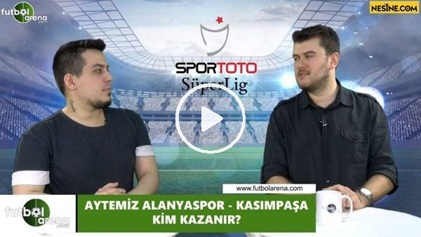 'Aytemiz Alanyaspor - Kasımpaşa maçını kim kazanır?