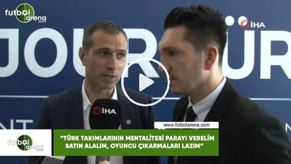 """'Pauleta: """"Türk takımlarının mentalitesi parayı verelim satın alalım, oyuncu çıkarmaları lazım"""""""