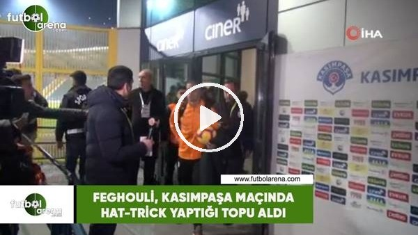 'Feghouli, Kasımpaşa maçında hat-trick yaptığı topu aldı