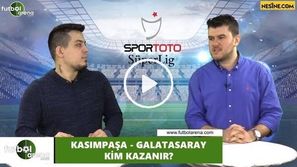 'Kasımpaşa - Galatasaray maçını kim kazanır?