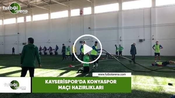 'Kayserispor'da Konyaspor maçı hazırlıkları