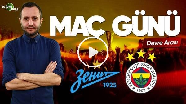 'Zenit - Fenerbahçe devre arası değerlendirmeleri