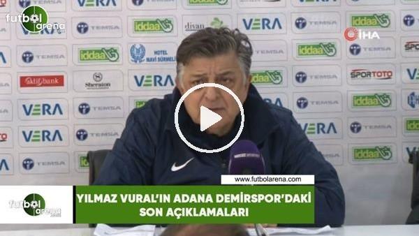 'Yılmaz Vural'ın Adana Demirspor'daki son açıklamaları