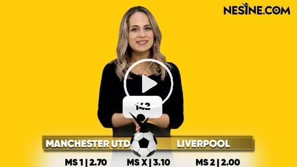 'Manchester United - Liverpool TEK MAÇ Nesine'de! TIKLA & OYNA