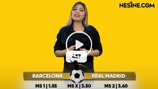 'Barcelona - Real Madrid TEK MAÇ Nesine'de! TIKLA & OYNA