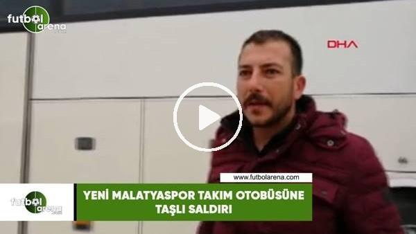 'Yeni Malatyaspor takım otobüsüne taşlı saldırı