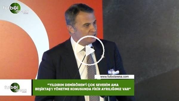 """'Fikret Orman: """"Demirören'i çok severim ama Beşiktaş'ı yönetme konusunda fikir ayrılığımız var"""""""