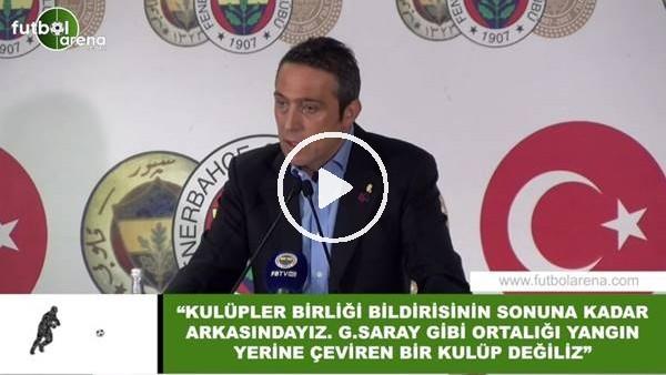 """'Ali Koç: """"Galatasaray gibi ortalığı yangın yerine çeviren kulüp değiliz"""""""