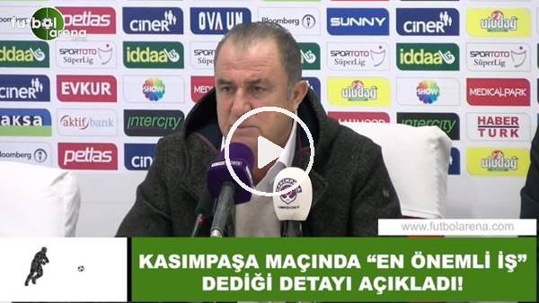 """'Fatih Terim, Kasımpaşa maçında """"en önemli iş"""" dediği detayı açıkladı"""