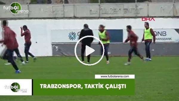 'Trabzonspor, taktik çalıştı