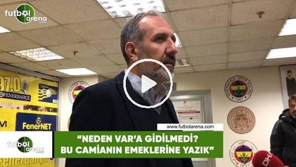 """'Selçuk Aksoy: """"Neden VAR'a gidilmedi? Bu camianın emeklerine yazık"""""""
