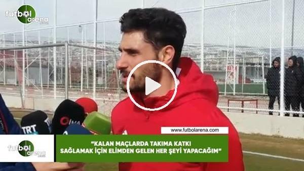 """Özer Hurmacı: """"Kalan maçlarda takıma katkı sağlamak için elimden gelen her şeyi yapacağım"""""""