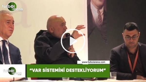 """'Hikmet Karaman: """"VAR sistemini destekliyorum"""""""