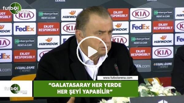 """'Fatih Terim: """"Galatasaray her yerde her şeyi yapabilir"""""""