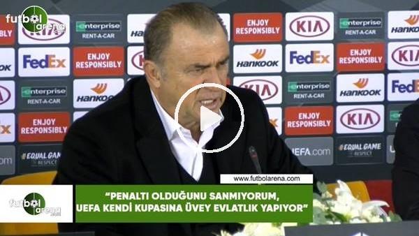 """'Fatih Terim: """"Penaltı olduğunu sanmıyorum, UEFA kendi kupasına üvey evlatlık yapıyor"""""""