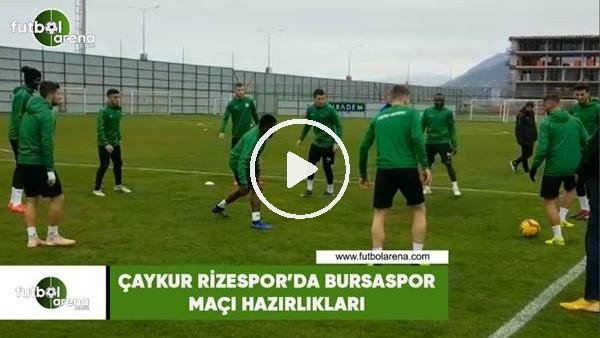 'Çaykur Rizespor'da Bursaspor maçı hazırlıkları
