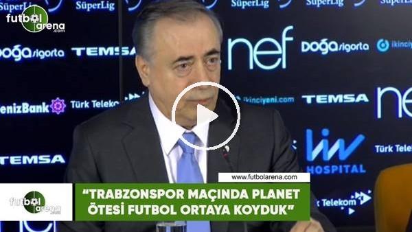 """'Mustafa Cengiz: """"Trabzonspor maçında planet ötesi futbol ortaya koyduk"""""""