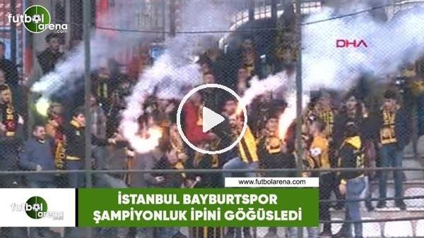 İstanbul Bayburtspor şampiyonluk ipini göğüsledi