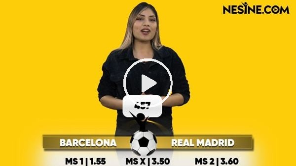 'Barcelona - Real Madrid maçı heyecanı yarın Nesine'de
