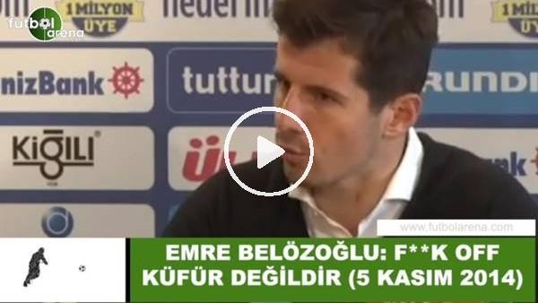 """'Emre Belözoğlu: """"F**k off küfür değildir"""" (5 Kasım 2014)"""