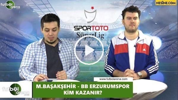 'Başakşehir - Erzurumspor maçını kim kazanır?