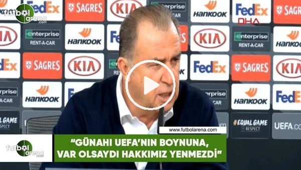 """'Fatih Terim: """"Günahı UEFA'nın boynuna, VAR olsaydı hakkımız yenmezdi"""""""