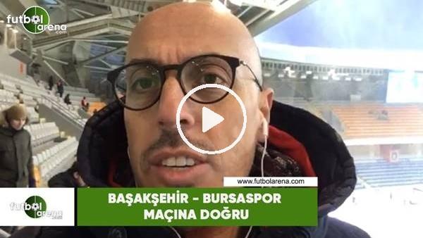 Başakşehir - Bursaspor maçına doğru! Süha Gürsoy aktardı...