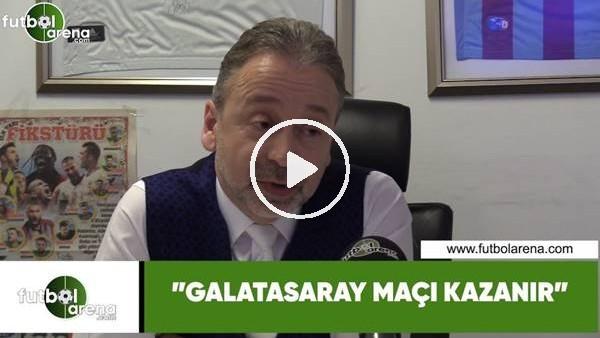 """'Zeki Uzundurukan: """"Galatasaray maçı kazanır"""""""