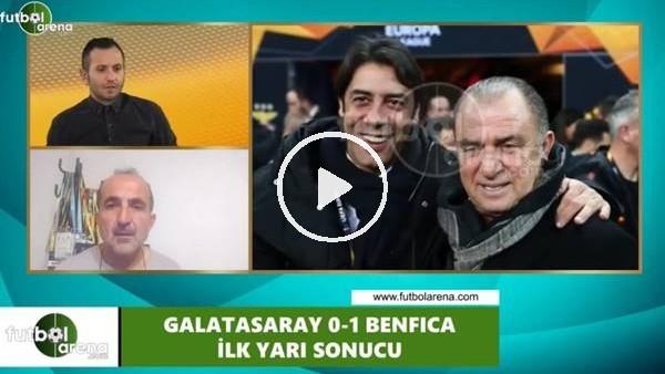 'Galatasaray - Benfica devre arası değerlendirmeleri