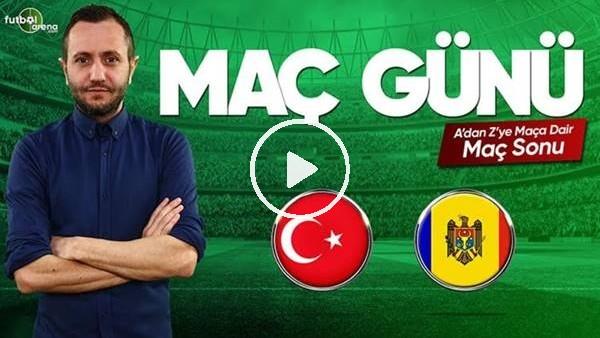 'MAÇ GÜNÜ | Türkiye-Moldova (25.03.2019) (Maç Sonu)