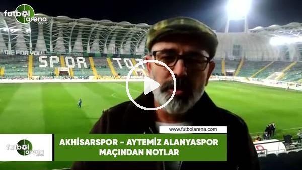 'Akhisarspor - Aytemiz Alanyaspor maçından notlar