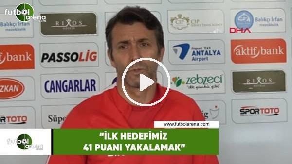 """Bülent Korkmaz: """"İlk hedefimiz 41 puanı yakalamak"""""""